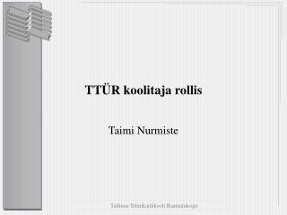 TT�R koolitaja rollis