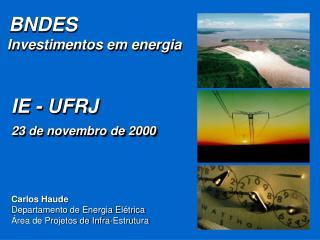 Carlos Haude Departamento de Energia Elétrica Área de Projetos de Infra-Estrutura
