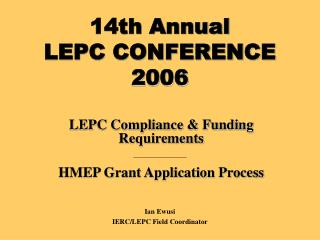 14th Annual                 LEPC CONFERENCE  2006