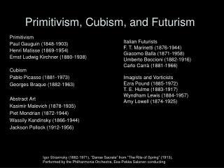 Primitivism, Cubism, and Futurism