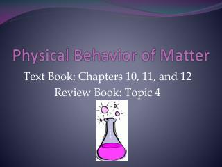 Physical Behavior of Matter