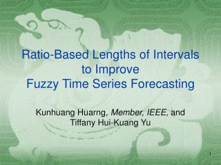 Ratio-Based Lengths of Intervals to Improve Fuzzy Time Series Forecasting