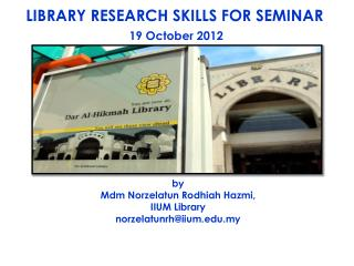 LIBRARY RESEARCH SKILLS FOR SEMINAR  19 October 2012