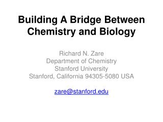 Building A Bridge Between Chemistry and Biology