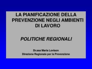 LA PIANIFICAZIONE DELLA PREVENZIONE NEGLI AMBIENTI DI LAVORO POLITICHE REGIONALI