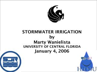 STORMWATER IRRIGATION  by Marty Wanielista  UNIVERSITY OF CENTRAL FLORIDA January 4, 2006