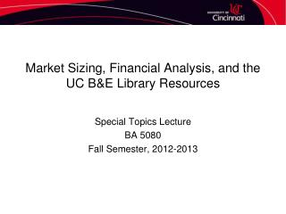 Market Sizing, Financial Analysis, and the UC B&E Library Resources