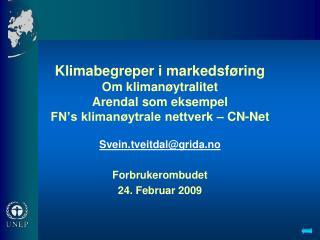 Sveineitdal@grida.no Forbrukerombudet 24. Februar 2009