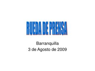 Barranquilla  3 de Agosto de 2009