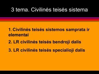 3 tema. Civilines teises sistema