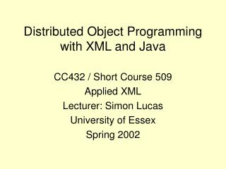 Distributed Object Programming with XML and Java