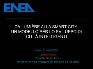 Claudia Meloni Progetto Smart  Cities Unit�  Tecnologie Avanzate per l�Energia e l�Industria