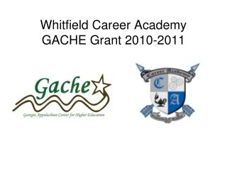 Whitfield Career Academy GACHE Grant 2010-2011