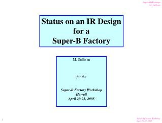 Status on an IR Design for a Super-B Factory