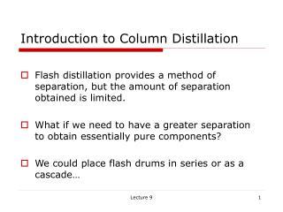 Introduction to Column Distillation