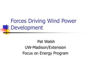 Forces Driving Wind Power Development