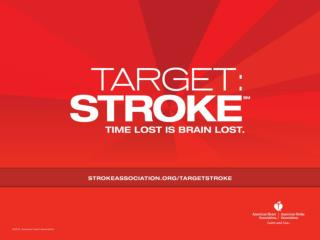 Target: Stroke A national quality improvement initiative of the American Heart Association