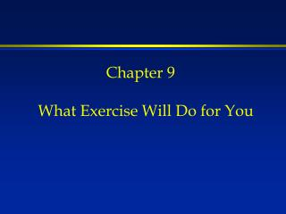 Chapter 9 What Exercise Will Do for You