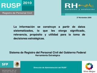 Sistema de Registro del Personal Civil del Gobierno Federal Herramienta Estratégica