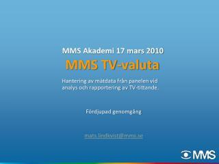 MMS Akademi 17 mars 2010  MMS TV-valuta