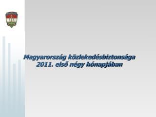 Magyarország közlekedésbiztonsága 2011. első négy hónapjában