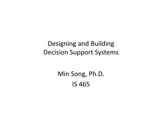 Designing and Building   Decision Support Systems