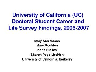 University of California UC  Doctoral Student Career and  Life Survey Findings, 2006-2007