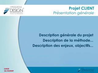 Projet CLIENT Présentation générale