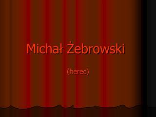 Micha? ?ebrowski