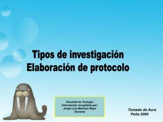Tipos de investigación Elaboración de protocolo