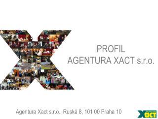 PROFIL AGENTURA XACT s.r.o.