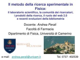 Docente:  Andrea Perali Facoltà di Farmacia Dipartimento di Fisica, Università di Camerino