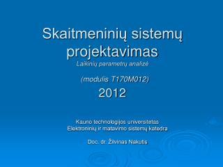 Skaitmeninių sistemų projektavimas L aik inių parametrų analizė  (modulis T170M012) 20 1 2