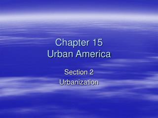 Chapter 15 Urban America