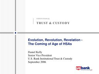 Evolution, Revolution, Revelation - The Coming of Age of HSAs