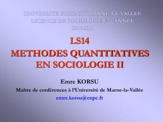 LS14 METHODES QUANTITATIVES EN SOCIOLOGIE II Emre KORSU