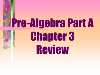 Pre-Algebra Part A Chapter 3 Review