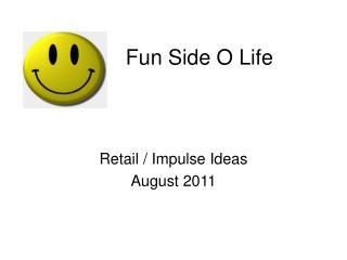 Fun Side O Life