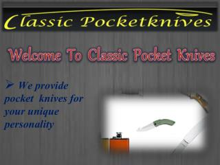 Looking for pocket knives that are blessed with a sharp edge