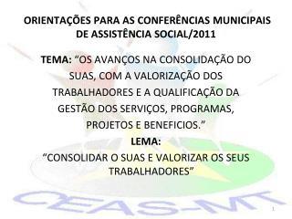 ORIENTAÇÕES PARA AS CONFERÊNCIAS MUNICIPAIS DE ASSISTÊNCIA SOCIAL/2011