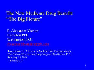 "The New Medicare Drug Benefit: ""The Big Picture"""