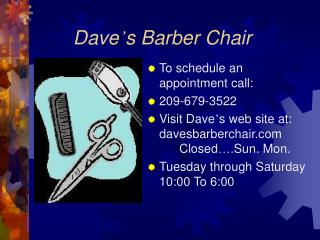 Dave ' s Barber Chair