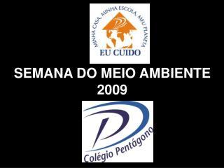 SEMANA DO MEIO AMBIENTE 2009