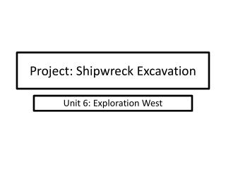 Project: Shipwreck Excavation