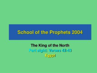 School of the Prophets 2004