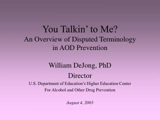 You Talkin' to Me? An Overview of Disputed Terminology in AOD Prevention