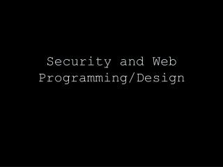 Security and Web Programming/Design