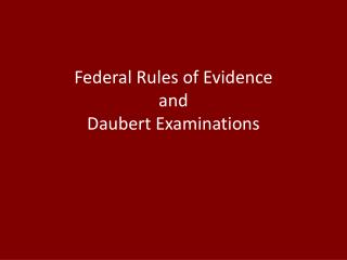Federal Rules of Evidence and Daubert Examinations