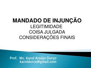 Prof.  Ms. Karol Araújo Durço karoldurco@gmail