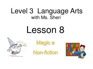 Level 3  Language Arts with  Ms. Sheri Lesson 8